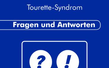 Tourette Syndrom – Fragen & Antworten